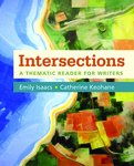 Intersections : A Thematic Reader for Writers by Emily Isaacs and Catherine Keohane