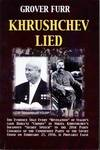Khrushchev Lied : The Evidence That Every