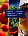 Nutrition Counseling and Education Skill Development by Kathleen D. Bauer and Doreen Liou