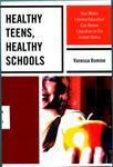Healthy Teens, Healthy Schools : How Media Literacy Education Can Renew Education in the United States