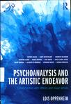 Psychoanalysis and the Artistic Endeavor : Conversations with Literary and Visual Artists