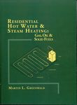 Residential Hot Water and Steam Heating : Gas, Oil, & Solid Fuels by Martin L. Greenwald