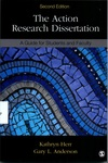 The Action Research Dissertation : A Guide for Students and Faculty by Kathryn Herr and Gary L. Anderson