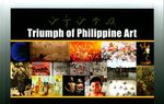 Triumph of Philippine Art : September 21-December 15, 2013 by M. Teresa Lapid Rodriguez and George Segal Gallery