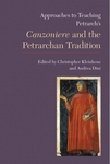 Approaches to Teaching Petrarch's Canzoniere and the Petrarchan Tradition by Christopher Kleinhenz and Andrea Dini