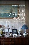 The Vibrant House : Irish Writing and Domestic Space