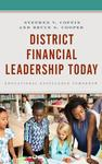 District Financial Leadership Today : Educational Excellence Tomorrow by Stephen V. Coffin and Bruce S. Cooper