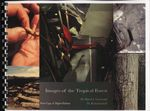 Images of the Tropical Forest by Martin L. Greenwald and Richard Lowell