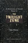 A Dimension of Sound : Music in the Twilight Zone