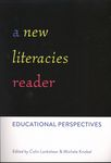 A New Literacies Reader : Educational Perspectives by Colin Lankshear and Michele Knobel