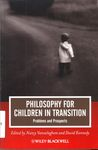 Philosophy for Children in Transition : Problems and Prospects by Nancy Vansieleghem and David K. Kennedy