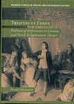 Theaters of Error : Problems of Performance in German and French Enlightenment Theater by Pascale LaFountain