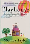 Playhouse : Optimistic Stories of Real Hope for Families with Little Children