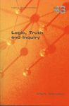 Logic, Truth and Inquiry by Mark Weinstein
