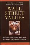 Wall Street Values : Business Ethics and the Global Financial Crisis