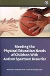 Meeting the Physical Education Needs of Children with Autism Spectrum Disorder