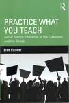 Practice What You Teach : Social Justice Education in the Classroom and the Streets