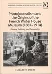 Photojournalism and the Origins of the French Writer House Museum (1881-1914) : Privacy, Publicity, and Personality