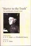 Martyr to the Truth : the Autobiography of Joseph Turmel by Joseph Turmel, C.J.T. Talar, and Elizabeth Emery