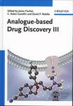 Analogue-based Drug Discovery III by Janos Fischer, C. Robin Ganellin, and David P. Rotella