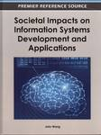 Societal Impacts of Information Systems Development and Applications