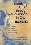 Teaching Music Through Performance in Choir by Heather J. Buchanan and Matthew W. Mehaffey