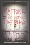 Katrina on Stage : Five Plays