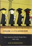 Color in the Classroom : How American Schools Taught Race, 1900-1954 by Zoë Burkholder