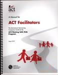 A Manual for ACT Facilitators : The Motivational Interviewing Companion Guide for the ACT/Raising Safe Kids Program