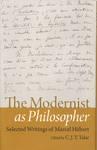 The Modernist as Philosopher : Selected Writings of Marcel Hébert