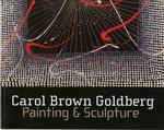 Carol Brown Goldberg : Painting & Sculpture