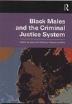 Black Males and the Criminal Justice System by Jason M. Williams and Steven Kniffley