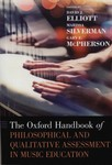 The Oxford Handbook of Philosophical and Qualitative Assessment in Music Education by David J. Elliott, Marissa Silverman, and Gary E. McPherson