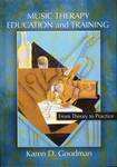 Music Therapy Education and Training : From Theory to Practice by Karen D. Goodman