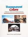 Transparent Colors : Filipino-American Watercolorists : Angelito L. David, Jose A. Dureza, Oscar R. Dizon