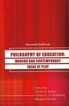 Philosophy of Education : Modern and Contemporary Ideas of Education by Tyson E. Lewis, Jamie Grinberg, and Megan Laverty