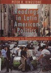 Readings in Latin American Politics : Challenges to Democratization by Peter R. Kingstone