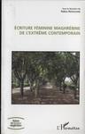 Écriture féminine maghrébine de l'extrême contemporain by Rabia Redouane