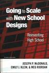 Going to Scale with New School Designs : Reinventing High School