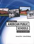 A Brief History of American Public Schools : Selected Documents