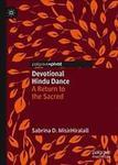 Devotional Hindu Dance : A Return to the Sacred