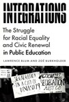Integrations : The Struggle for Racial Equality and Civic Renewal in Public Education by Lawrence Blum and Zoë Burkholder