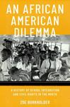 An African American Dilemma : A History of School Integration and Civil Rights in the North