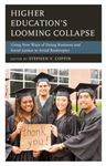 Higher Education's Looming Collapse : Using New Ways of Doing Business and Social Justice to Avoid Bankruptcy